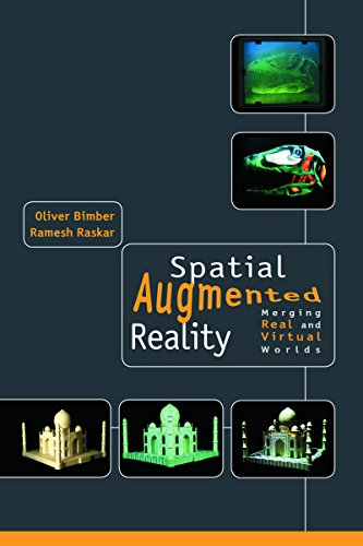 Spatial Augmented Reality- Merging Real and Virtual Worlds